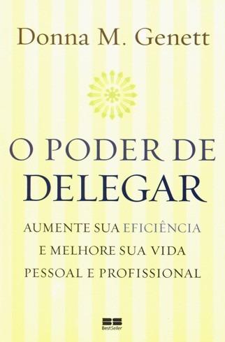 O Poder De Delegar - Donna Genett