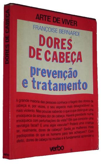 Dores De Cabeça Prevenção Tratamento Françoise B Livro /