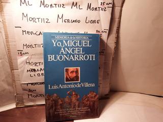 Libro Físico Yo Miguel Ángel Buonarroti Luis Antonio Villena
