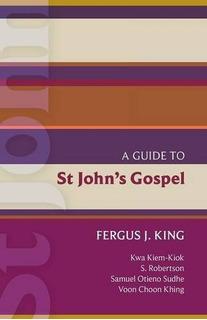Isg 51: A Guide To St Johns Gospel : Fergus King