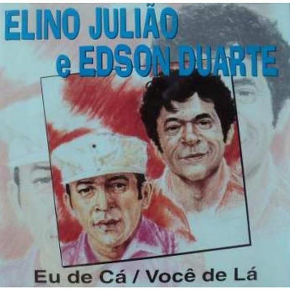 Cd Elino Juliao E Edson Duarte - Eu De Ca Você D (911894)