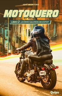 Motoquero Libro 2 - Como Salimos De Esto ? - Col. Zona Limit