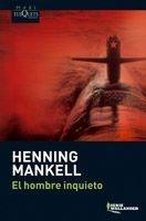 El Hombre Inquieto De Henning Mankell - Tusquets