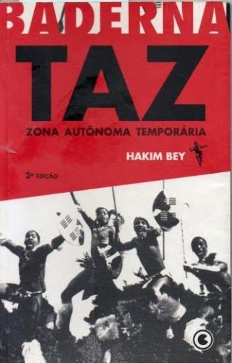 Livro Taz - Zona Autônoma Temporária - Hakin Bey - Baderna
