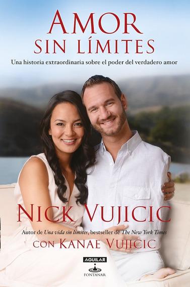 Libro Amor Sin Limites Historia Extraordinaria, Nick Vujicic