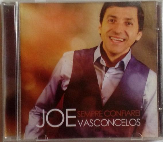 Cd Joe Vasconselos Sempre Confiarei Original