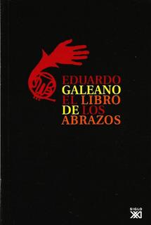 El Libro De Los Abrazos - Galeano