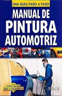 Manual De Pintura Automotriz Trillas