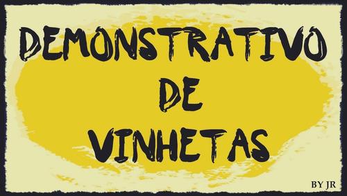 Demonstrativo De Vinhetas (produção Jr)