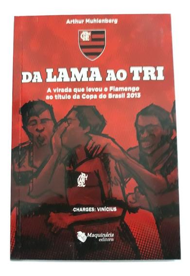 Livro Da Lama Ao Tri. A Virada Que Levou Flamengo Ao Titulo