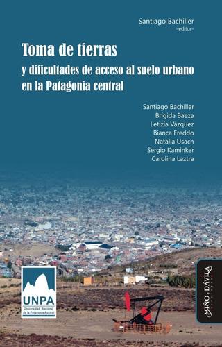 Imagen 1 de 2 de Toma De Tierras Y Dificultades De / Santiago Bachiller (ed.)