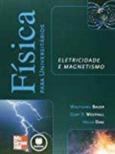 Física Para Universitários. Eletricidade E Magnetismo
