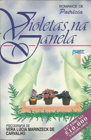 Livro - Violetas Na Janela - Vera Lúcia Marinzeck