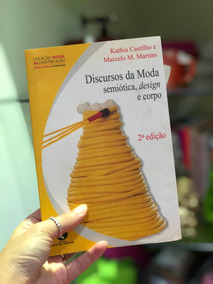 Livro: Discursos De Moda - Semiótica, Design E Corpo