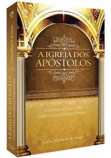 A Igreja Dos Apóstolos - Conceitos E Formas Igreja Primitiva