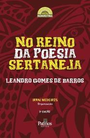 No Reino Da Poesia Sertaneja - Leandro Gomes De Barros