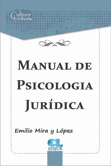 Manual De Psicologia Jurídica - Mira Y López