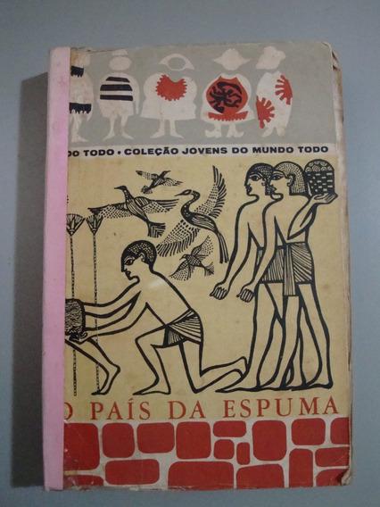 Livro O País Da Espuma - Ivã Efrémov