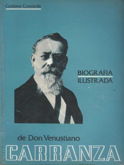 Biografía Ilustrada De Don Venustiano Carranza
