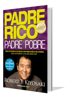 Libro Padre Rico Padre Pobre Robert T. Kiyosaki Motivación