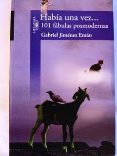 Había Una Vez.. 101 Fabulas Posmodernas Gabriel Jiménez Emán