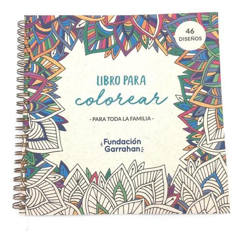 Libro Para Colorear Mandalas Y Dibujos Fundación Garrahan E