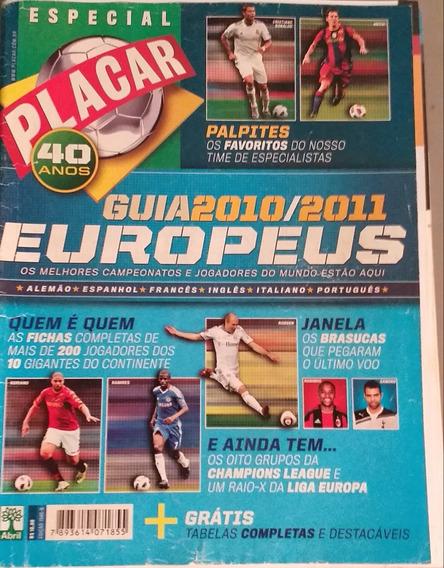 Guia 2010/2011 Europeus . Placar