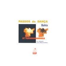Passos Da Dança Bahia De Lia Robatto E Lúcia Mascarenhas #