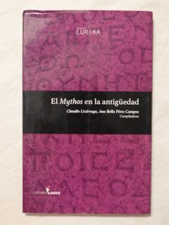 El Mythos En La Antiguedad - Lizarraga Y Perez Campos (comp)