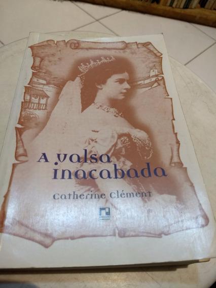 Livro A Valsa Inacabada - Catherine Clément
