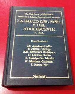 La Salud Del Niño Y Del Adolescente. R. Martínez Y M. 2ª Ed.