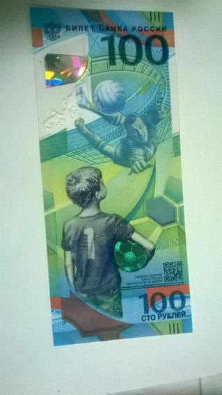 Cédula Original 100 Rublos Copa Do Mundo Rússia 2018 - Fe