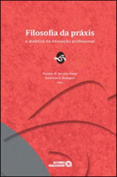 Filosofia Da Praxis E Didatica Da Educaçao Profissional