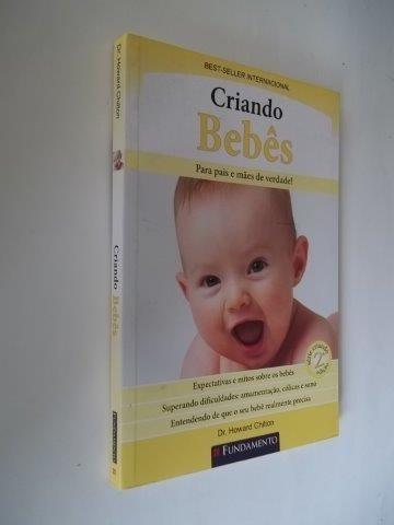 Criando Bebês - Para Pais E Mães De Verdade - Livro