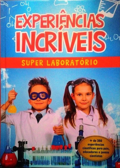 Experiências Incríveis Super Laboratório - Científicas