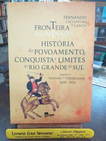 Livro - Fronteira Iluminada História Do Povoamento Do Rs