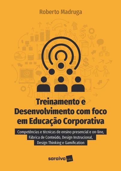 Treinamento E Desenvolvimento Com Foco Em Educação Corpora