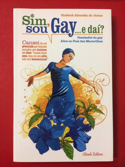 Livro Sim, Sou Gay... E Daí? - Chiado Editora