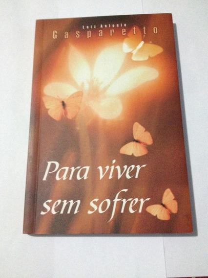 Luiz Antônio Gaspareto Para Viver Sem Sofrer