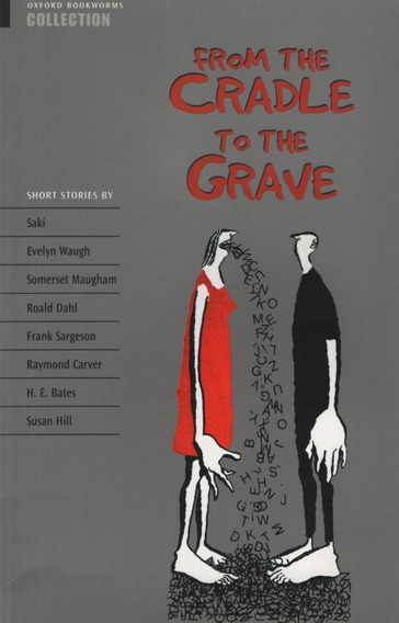 From The Cradle To The Grave - Oxford Bookworms Collection