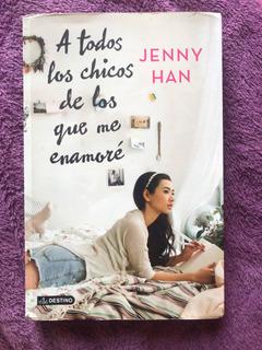 Libro A Todos Los Chicos De Los Que Me Enamoré. Jenny Han