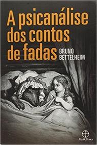 Livro: A Psicanálise Dos Contos De Fadas