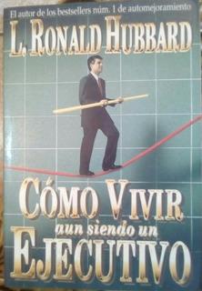 Libro Como Vivir Siendo Ejecutivo L Ronald Hubbard