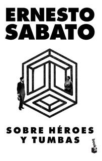 Sobre Héroes Y Tumbas De Ernesto Sabato- Booket