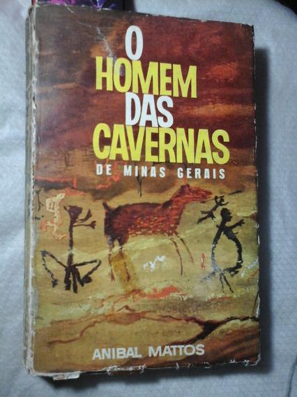 O Homem Das Cavernas De Minas Gerais Anibal Mattos