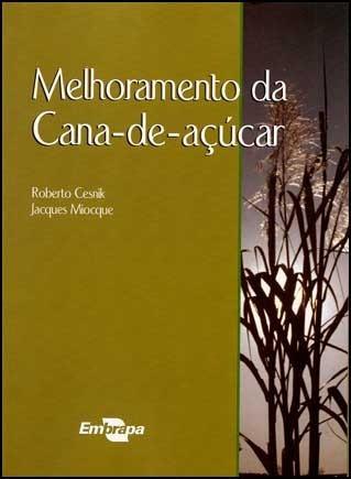 Melhoramento Da Cana De Açúcar - Embrapa - Cesnik, Miocque