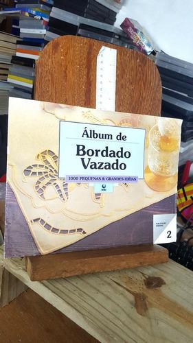 Álbum De Bordado Vazado Volume 2 - 1000 Pequenas & Grandes