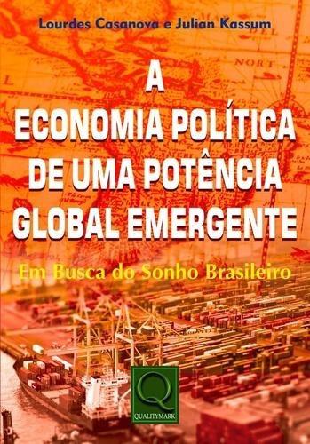 A Economia Política De Uma Potência Global Emergente