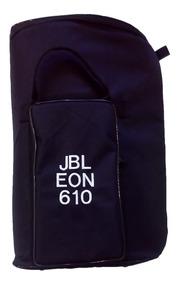 Capa P/ Caixa De Som Jbl Eon 610