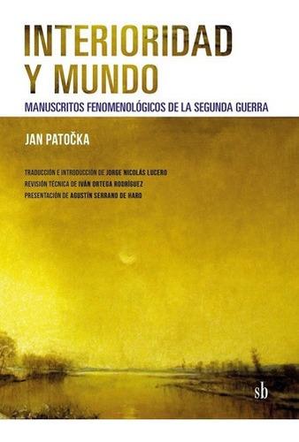 Imagen 1 de 2 de Libro - Interioridad Y Mundo - Jan Patocka